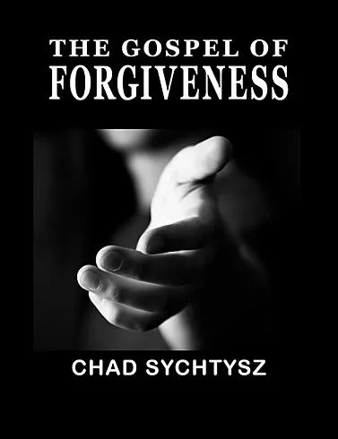 The Gospel of Forgiveness Excerpt